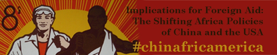 Implications for Foreign Aid Across the Continent: The Shifting Africa Policies of China and the USA